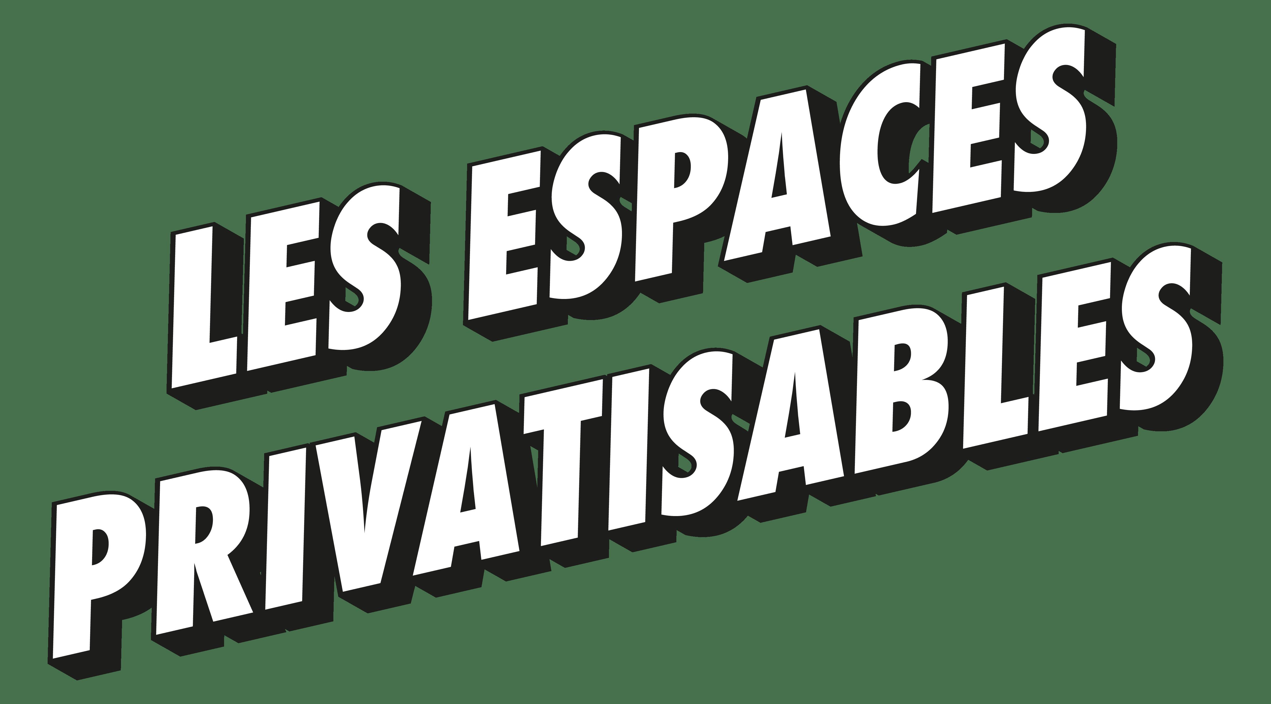 Les espaces privatisables